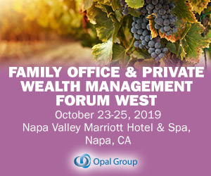 Family Office & Private Wealth Management Forum West Napa 2019 October 300x250