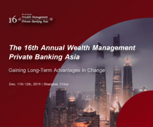 Wealth Management & Private Banking Shanghai 2019 December 300x250