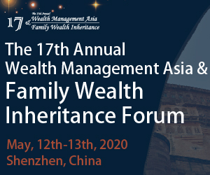 Wealth Management Asia & Family Wealth Inheritance Forum Shenzhen 2020 May 300x250